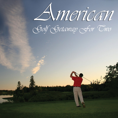 AMERICAN GOLF Getaway - Choose from a selection of the most celebrated and award winning golf destinations in the world for to create your perfect golf experience.  To make it even better, we let you pick the date!  Includes deluxe accommodations for 2 and 2 rounds of premium resort golf.  Airfare not included.